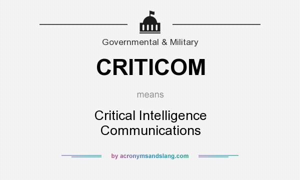 What does CRITICOM mean? It stands for Critical Intelligence Communications