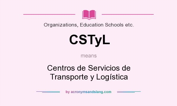 What does CSTyL mean? It stands for Centros de Servicios de Transporte y Logística