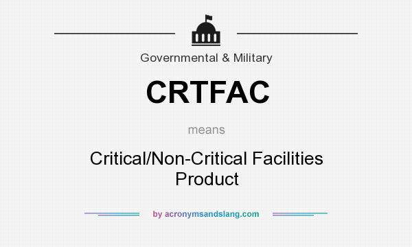 What does CRTFAC mean? It stands for Critical/Non-Critical Facilities Product