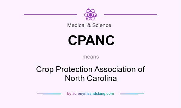 What does CPANC mean? It stands for Crop Protection Association of North Carolina