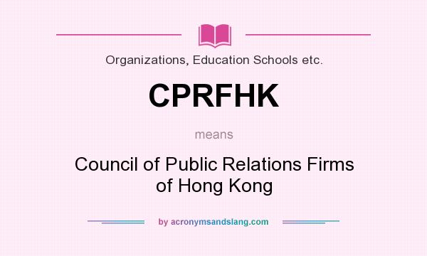 What does CPRFHK mean? It stands for Council of Public Relations Firms of Hong Kong