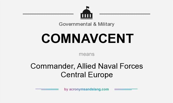 What does COMNAVCENT mean? It stands for Commander, Allied Naval Forces Central Europe