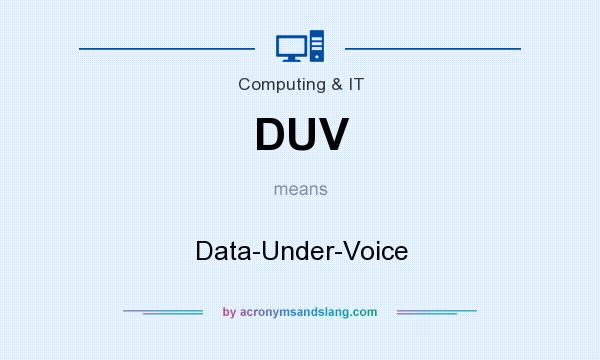 What does DUV mean? It stands for Data-Under-Voice
