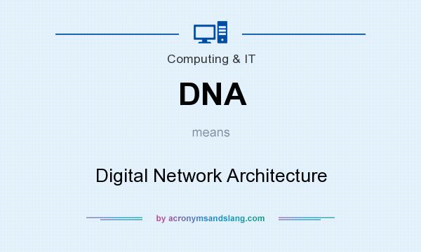What does DNA mean? It stands for Digital Network Architecture