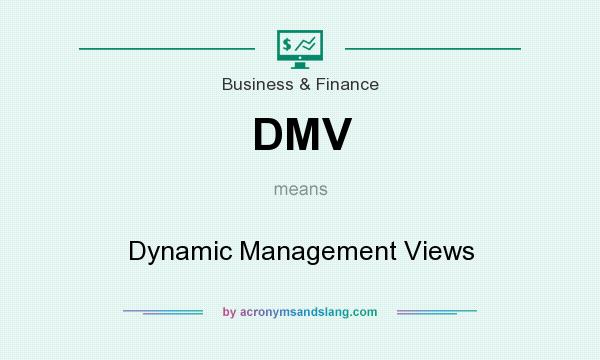 What does DMV mean? It stands for Dynamic Management Views