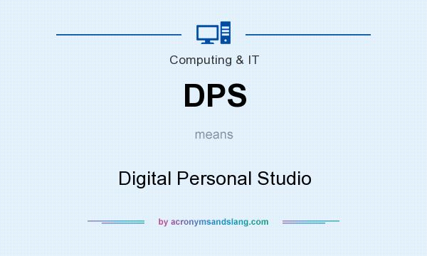 What does DPS mean? It stands for Digital Personal Studio