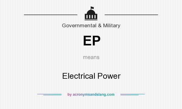 What does EP mean? It stands for Electrical Power