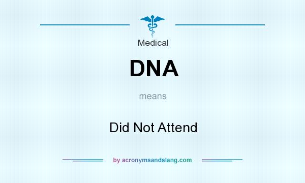 What does DNA mean? It stands for Did Not Attend