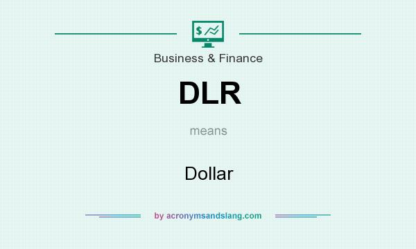 What does DLR mean? It stands for Dollar