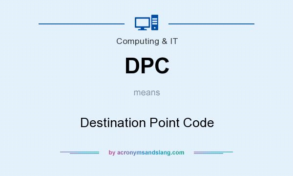 What does DPC mean? It stands for Destination Point Code
