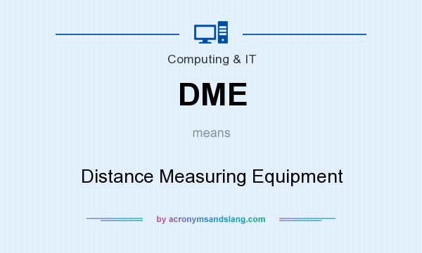 What does DME mean? It stands for Distance Measuring Equipment