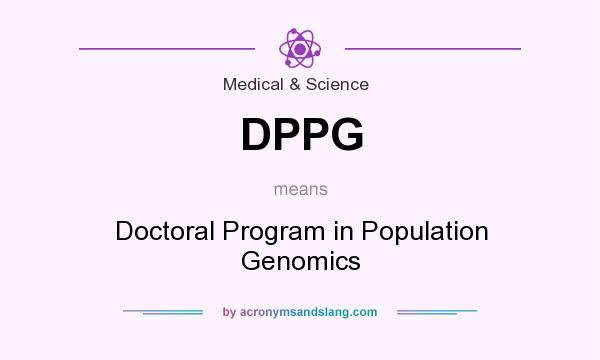 What does DPPG mean? It stands for Doctoral Program in Population Genomics
