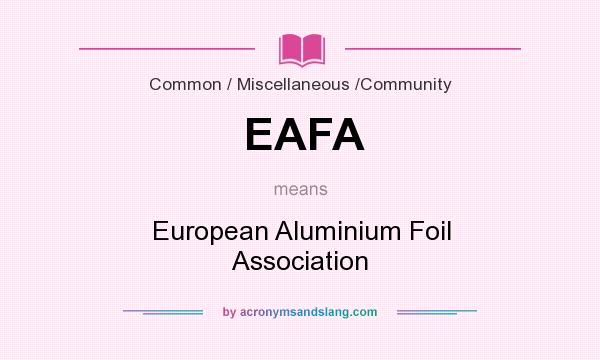 What does EAFA mean? It stands for European Aluminium Foil Association