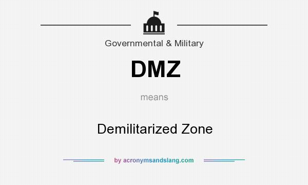 What does DMZ mean? It stands for Demilitarized Zone