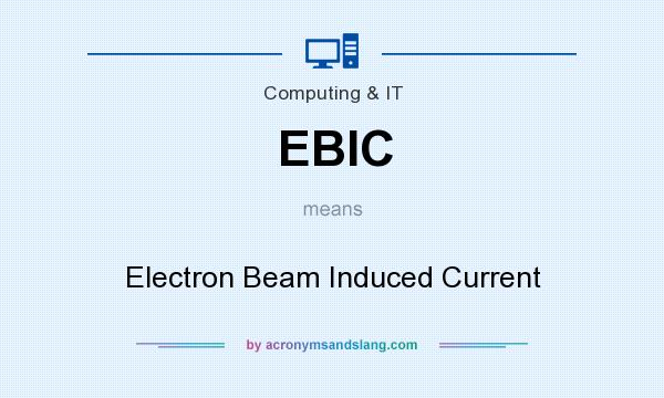 What does EBIC mean? It stands for Electron Beam Induced Current