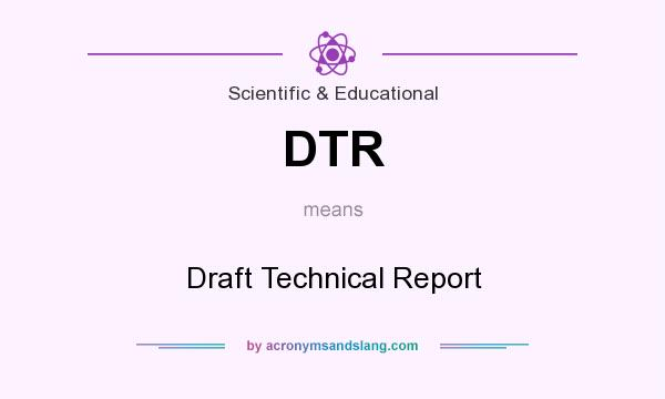What does DTR mean? It stands for Draft Technical Report
