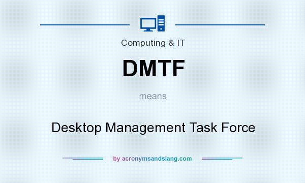What does DMTF mean? It stands for Desktop Management Task Force
