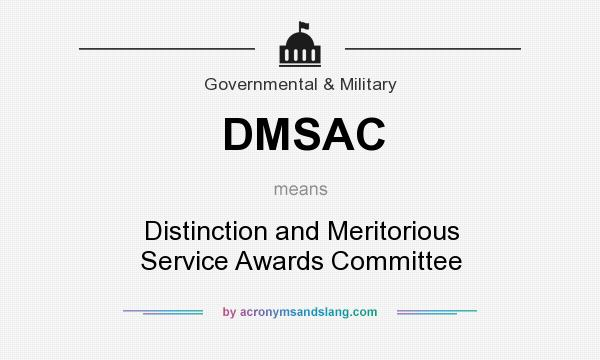 What does DMSAC mean? It stands for Distinction and Meritorious Service Awards Committee