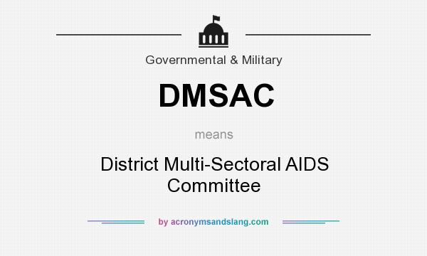 What does DMSAC mean? It stands for District Multi-Sectoral AIDS Committee