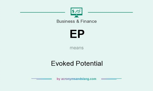 What does EP mean? It stands for Evoked Potential