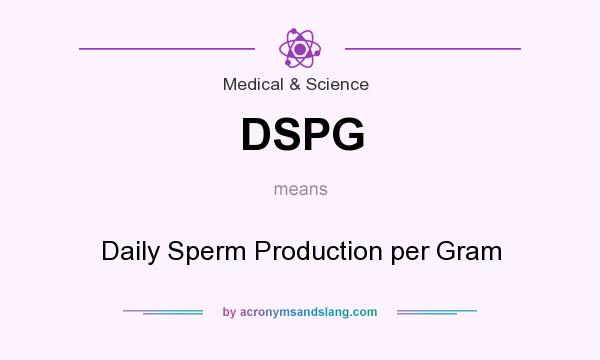 What does DSPG mean? It stands for Daily Sperm Production per Gram