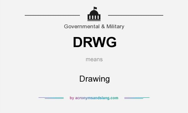 What does DRWG mean? It stands for Drawing