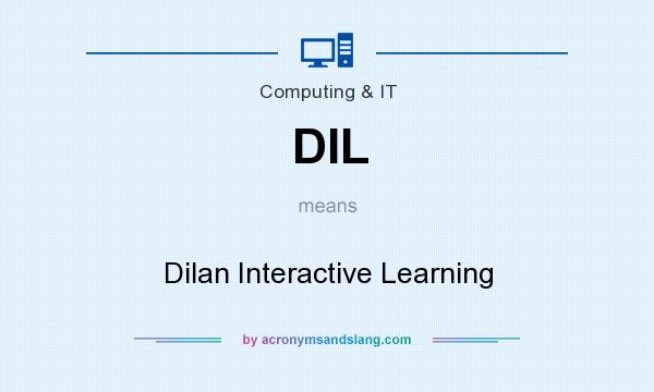 What does DIL mean? It stands for Dilan Interactive Learning