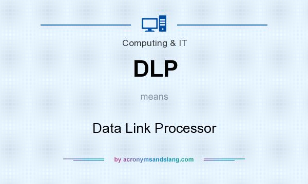 What does DLP mean? It stands for Data Link Processor