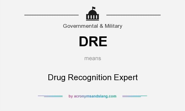 What does DRE mean? It stands for Drug Recognition Expert