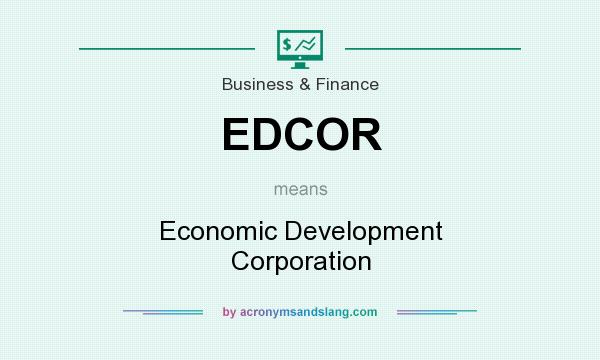 What does EDCOR mean? It stands for Economic Development Corporation