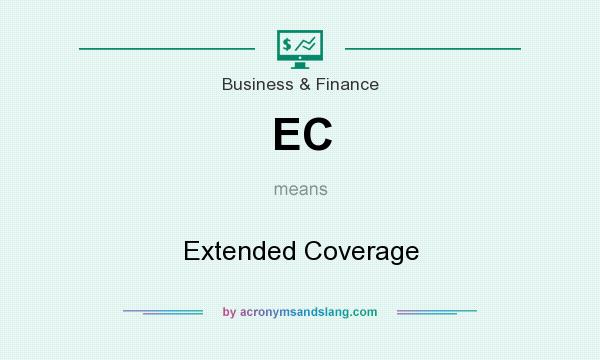 What does EC mean? It stands for Extended Coverage