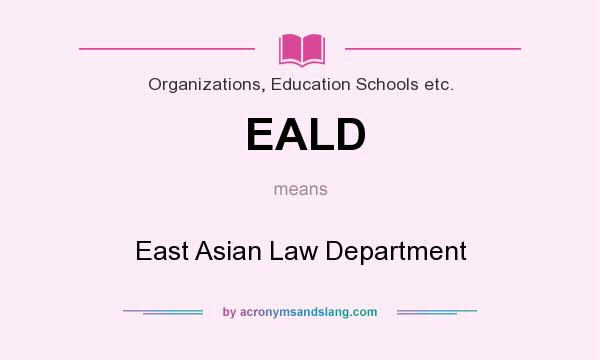 What does EALD mean? It stands for East Asian Law Department