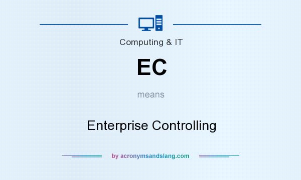 What does EC mean? It stands for Enterprise Controlling