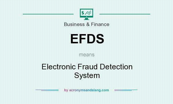 What does EFDS mean? It stands for Electronic Fraud Detection System