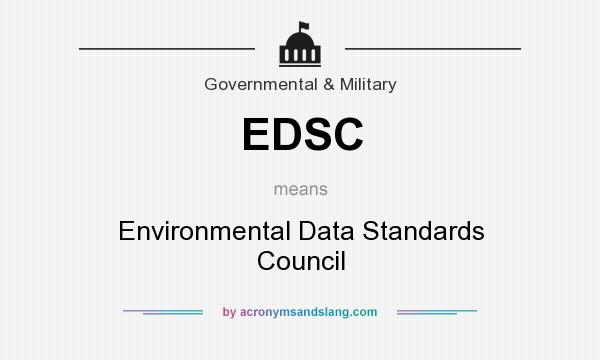 What does EDSC mean? It stands for Environmental Data Standards Council