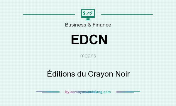 What does EDCN mean? It stands for Éditions du Crayon Noir