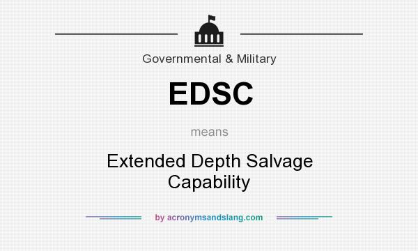 What does EDSC mean? It stands for Extended Depth Salvage Capability