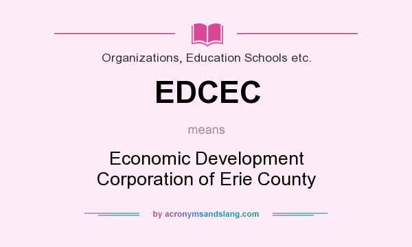 What does EDCEC mean? It stands for Economic Development Corporation of Erie County