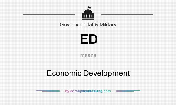 What does ED mean? It stands for Economic Development