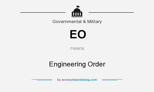 What does EO mean? It stands for Engineering Order
