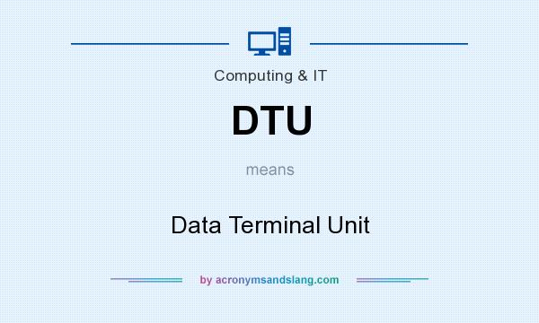 What does DTU mean? It stands for Data Terminal Unit