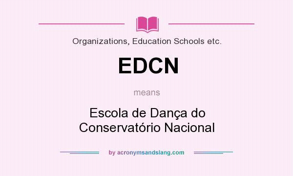 What does EDCN mean? It stands for Escola de Dança do Conservatório Nacional