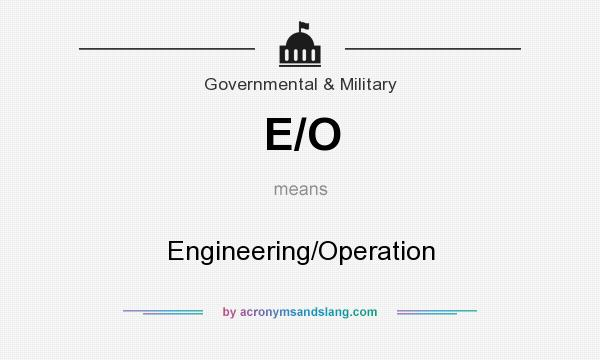 What does E/O mean? It stands for Engineering/Operation