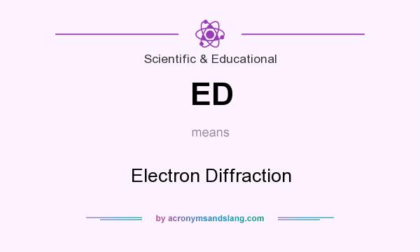 What does ED mean? It stands for Electron Diffraction