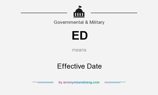 What does ED mean? It stands for Effective Date
