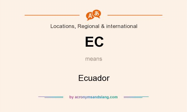 What does EC mean? It stands for Ecuador