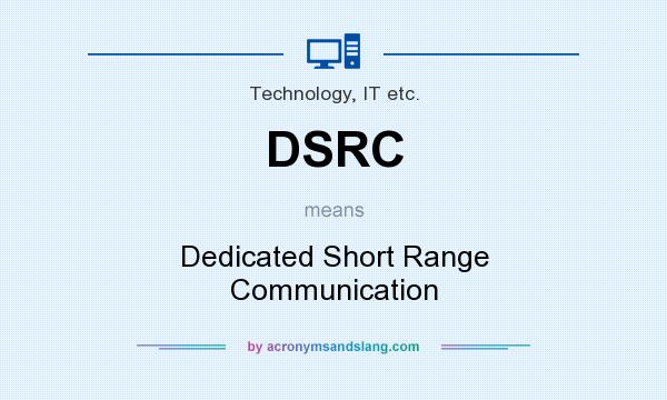 DSRC - Dedicated Short Range Communication in Technology, IT