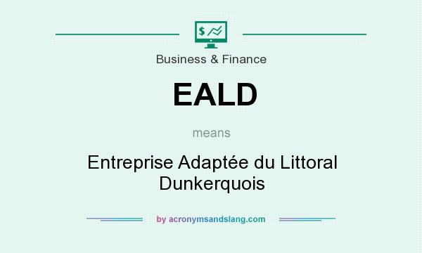 What does EALD mean? It stands for Entreprise Adaptée du Littoral Dunkerquois