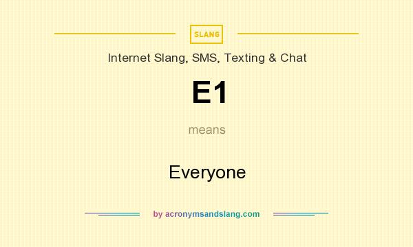 What does E1 mean? It stands for Everyone