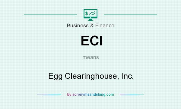 """ECI - """"Egg Clearinghouse, Inc."""" by AcronymsAndSlang.com"""